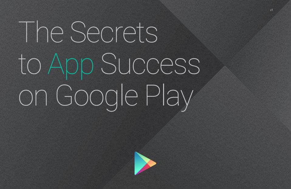 Bu sefer Google'ın kendisi Play Store'da başarı yakalamanın rehberini yayınladı