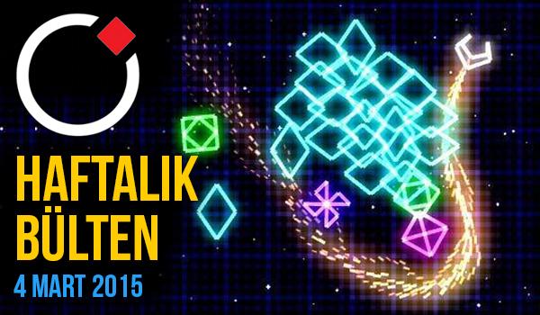 Oyunder Haftalık Bülten (4 Mart 2015)