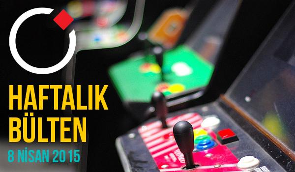 Oyunder Haftalık Bülten (8 Nisan 2015)