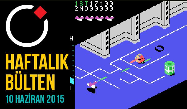 Oyunder Haftalık Bülten (10 Haziran 2015)