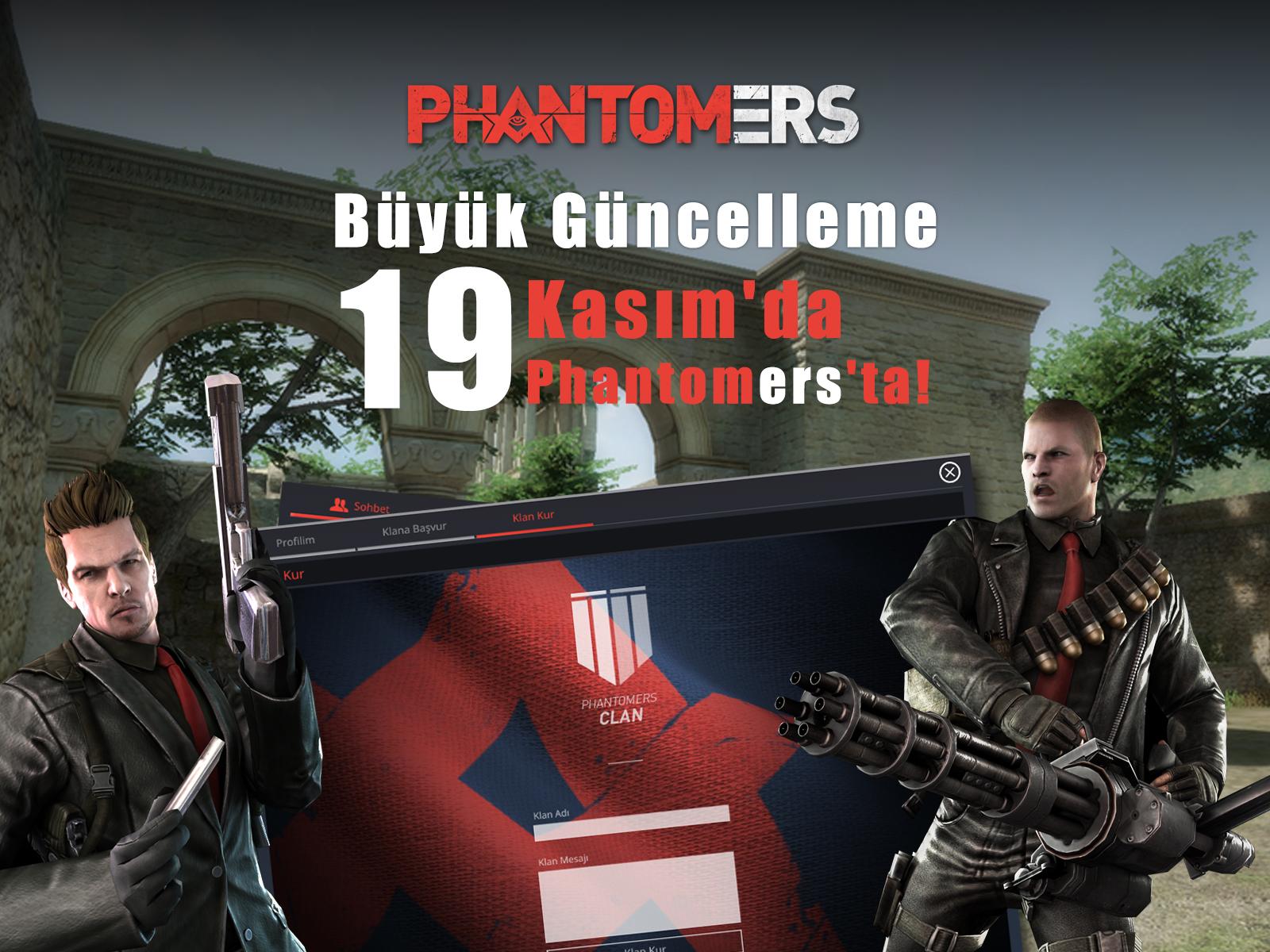 Büyük Güncelleme 19 Kasım'da Phantomers'ta!